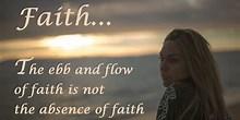 Ebb and flow of faith