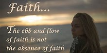 Ebb and flow of faith