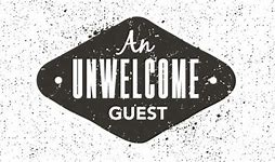 unwelcome guest 1